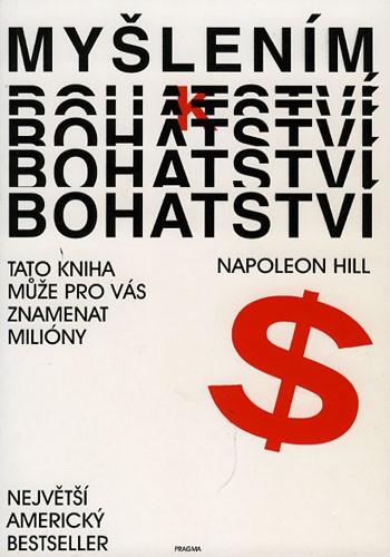 Napoleon Hill - Myšlením k bohatství